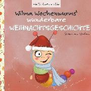 Cover-Bild zu Wilma Wochenwurms wunderbare Weihnachtsgeschichte (eBook) von Bohne, Susanne