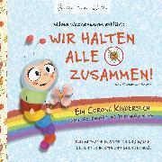 Cover-Bild zu Wilma Wochenwurm erklärt: Wir halten alle zusammen! Ein Corona Kinderbuch über Solidarität und Beschränkungen (eBook) von Bohne, Susanne