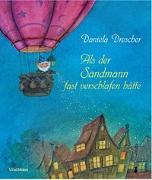 Cover-Bild zu Drescher, Daniela: Als der Sandmann fast verschlafen hätte