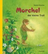 Cover-Bild zu Drescher, Daniela: Morchel, der kleine Troll