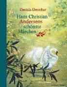 Cover-Bild zu Andersen, Hans Christian: Hans Christian Andersens schönste Märchen