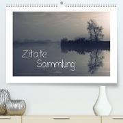 Cover-Bild zu Zitate - Sammlung (Premium, hochwertiger DIN A2 Wandkalender 2022, Kunstdruck in Hochglanz) von Adam, Ulrike