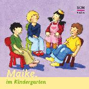 Cover-Bild zu Maike im Kindergarten (Audio Download) von Löffel-Schröder, Bärbel