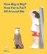 Cover-Bild zu Cen, Jun (Illustr.): How Big is Big? How Far is Far? All around Me (US)
