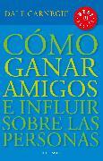 Cover-Bild zu Carnegie, Dale: Cómo ganar amigos e influir sobre las personas / How to Win Friends & Influence People