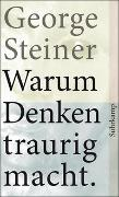Cover-Bild zu Steiner, George: Warum Denken traurig macht