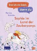 Cover-Bild zu Erst ich ein Stück, dann du - Sophie im Land der Zauberponys (eBook) von Schröder, Patricia