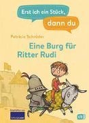 Cover-Bild zu Erst ich ein Stück, dann du - Eine Burg für Ritter Rudi von Schröder, Patricia
