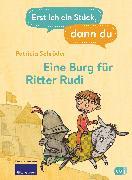 Cover-Bild zu Erst ich ein Stück, dann du - Eine Burg für Ritter Rudi (eBook) von Schröder, Patricia