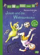 Cover-Bild zu Erst ich ein Stück, dann du - Jakob und die Weltraumkicker von Schröder, Patricia