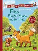 Cover-Bild zu Erst ich ein Stück, dann du - Fibo - Kleiner Fuchs, großer Held von Schröder, Patricia