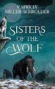 Cover-Bild zu Sisters of the Wolf (eBook) von Miller-Schroeder, Patricia