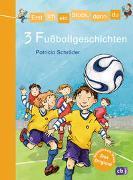 Cover-Bild zu Erst ich ein Stück, dann du - 3 Fußballgeschichten von Schröder, Patricia