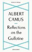 Cover-Bild zu Camus, Albert: Reflections on the Guillotine (eBook)