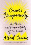 Cover-Bild zu Camus, Albert: Create Dangerously (eBook)