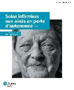 Cover-Bild zu Voyer, Pilippe: Soins infirmiers aux aînés en perte d'autonomie, 3e éd.   Manuel (imprimé et numérique) + MonLab (60 mois)