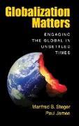 Cover-Bild zu Globalization Matters von Steger, Manfred B.