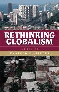 Cover-Bild zu Rethinking Globalism (eBook) von Steger, Manfred B. (Hrsg.)