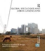 Cover-Bild zu Global Ideologies and Urban Landscapes (eBook) von Steger, Manfred B. (Hrsg.)