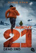 Cover-Bild zu Ryan, Chris: Agent 21 - Dead End (eBook)