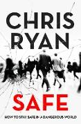 Cover-Bild zu Ryan, Chris: Safe: How to stay safe in a dangerous world (eBook)