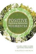 Cover-Bild zu Phinney, Alison (Beitr.): Positive Psychology Approaches to Dementia (eBook)