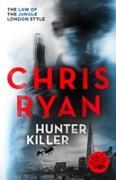 Cover-Bild zu Ryan, Chris: Hunter Killer (eBook)