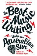 Cover-Bild zu Ryan, Chris: Best Australian Music Writing Under the Australian Sun (eBook)