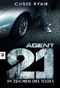Cover-Bild zu Ryan, Chris: Agent 21 - Im Zeichen des Todes (eBook)