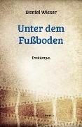 Cover-Bild zu Wisser, Daniel: Unter dem Fußboden