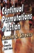 Cover-Bild zu Continual Permutations of Action von Strauss, Anselm L. (Hrsg.)
