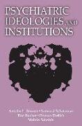 Cover-Bild zu Psychiatric Ideologies and Institutions von Strauss, Anselm L.