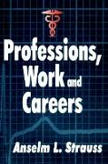 Cover-Bild zu Professions, Work and Careers (eBook) von Strauss, Anselm L.