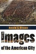 Cover-Bild zu Images of the American City (eBook) von Strauss, Anselm L. (Hrsg.)