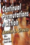 Cover-Bild zu Continual Permutations of Action (eBook) von Strauss, Anselm L. (Hrsg.)