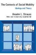 Cover-Bild zu The Contexts of Social Mobility (eBook) von Strauss, Anselm L.