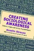 Cover-Bild zu Creating Sociological Awareness von Strauss, Anselm L.