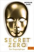Cover-Bild zu Secret Zero. Band 2. Der Doppelgänger von Dark, Morgan