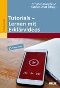 Cover-Bild zu Lehren und Lernen mit Tutorials und Erklärvideos von Dorgerloh, Stephan (Hrsg.)