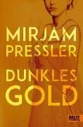 Cover-Bild zu Dunkles Gold von Pressler, Mirjam