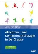 Cover-Bild zu Akzeptanz- und Commitmenttherapie in der Gruppe von Dambacher, Claudia