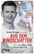 Cover-Bild zu Aus dem Windschatten (eBook) von Greipel, André