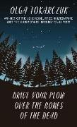 Cover-Bild zu Tokarczuk, Olga: Drive Your Plow Over the Bones of the Dead