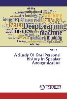 Cover-Bild zu A Study Of Oral Personal History In Speaker Anonymization von Bandi, Padmini
