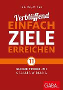 Cover-Bild zu Verblüffend einfach Ziele erreichen (eBook) von Willmann, Hans-Georg