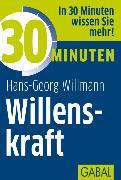 Cover-Bild zu 30 Minuten Willenskraft (eBook) von Willmann, Hans-Georg
