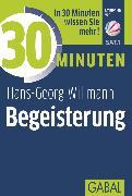 Cover-Bild zu 30 Minuten Begeisterung (eBook) von Willmann, Hans-Georg