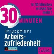 Cover-Bild zu 30 Minuten Arbeitszufriedenheit (Audio Download) von Willmann, Hans-Georg
