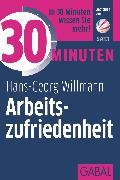 Cover-Bild zu 30 Minuten Arbeitszufriedenheit (eBook) von Willmann, Hans-Georg