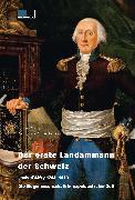 Cover-Bild zu Der erste Landammann der Schweiz (eBook) von Czouz-Tornare, Alain-Jacques
